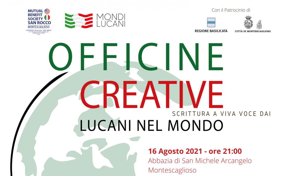 """Montescaglioso, il 16 agosto """"Officine Creative – Scrittura a viva voce. Dai Lucani nel Mondo"""""""